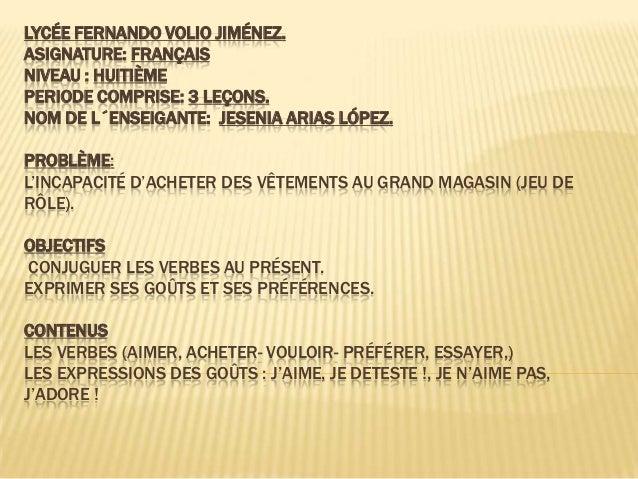 LYCÉE FERNANDO VOLIO JIMÉNEZ.ASIGNATURE: FRANÇAISNIVEAU : HUITIÈMEPERIODE COMPRISE: 3 LEÇONS.NOM DE L´ENSEIGANTE: JESENIA ...