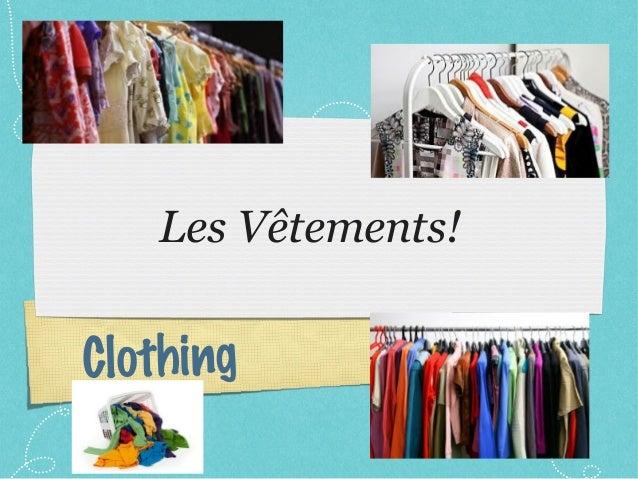 Clothing Les Vêtements!
