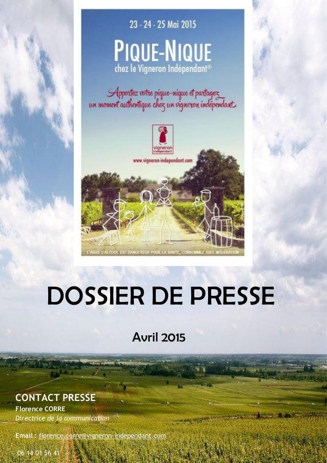 DOSSIER DE PRESSE Avril 2015 CONTACT PRESSE Florence CORRE Directrice de la communication Email : florence.corre@vigneron-...