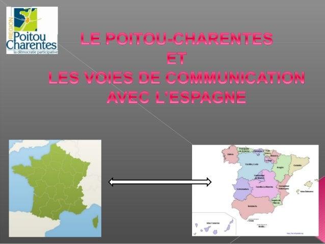 La Rochelle est dans la Charente Maritime,l'un desdépartement du Poitou-Charentes.Infrastructures de communicationentre l...