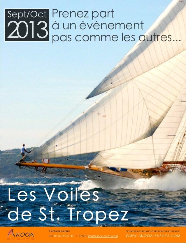 Prenez partà un évènementpas comme les autres...Les Voilesde St. TropezSept/Oct2013Contactez-nous: OPTIMISEZ VOS RELATIONS...