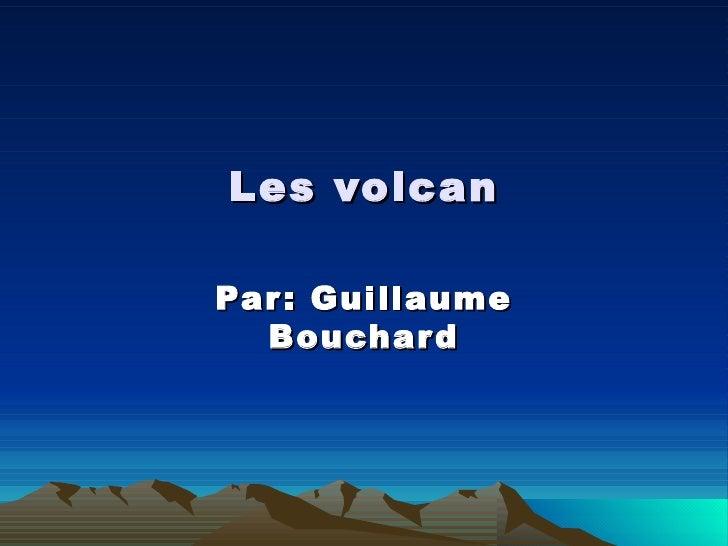 Les volcan Par: Guillaume Bouchard