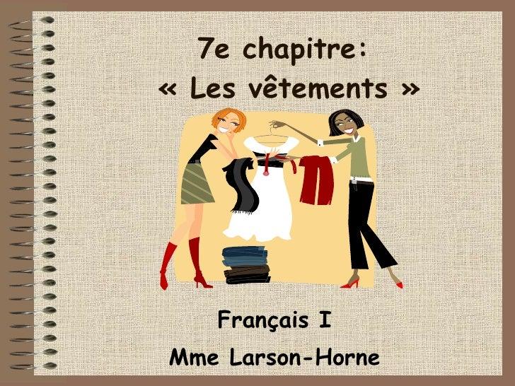 7e chapitre:   «Les vêtements» Français I Mme Larson-Horne