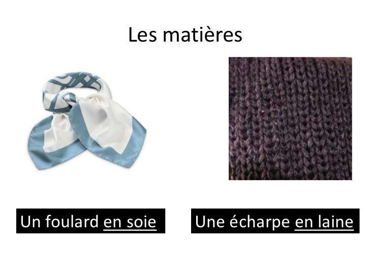 Les matièresUn foulard en soie   Une écharpe en laine