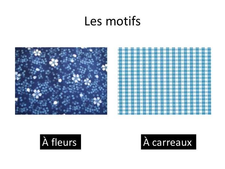 Les motifsÀ fleurs                À carreaux