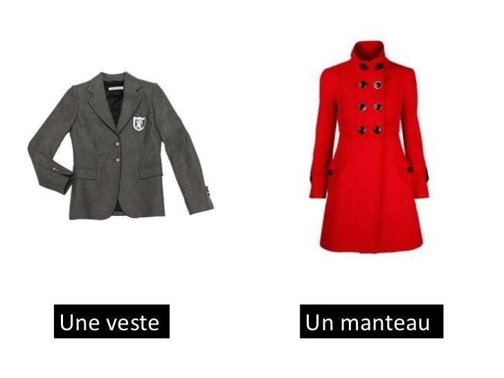 Une veste   Un manteau