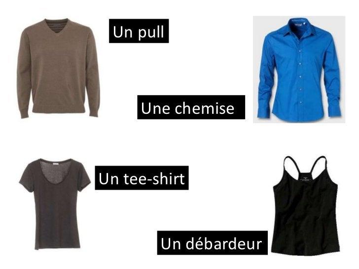 Un pull     Une chemiseUn tee-shirt        Un débardeur