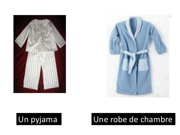 Un pyjama   Une robe de chambre