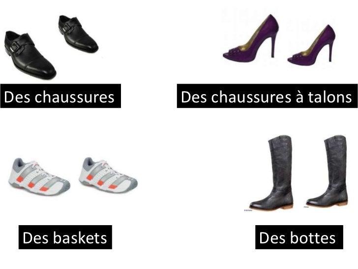 Des chaussures   Des chaussures à talons  Des baskets              Des bottes