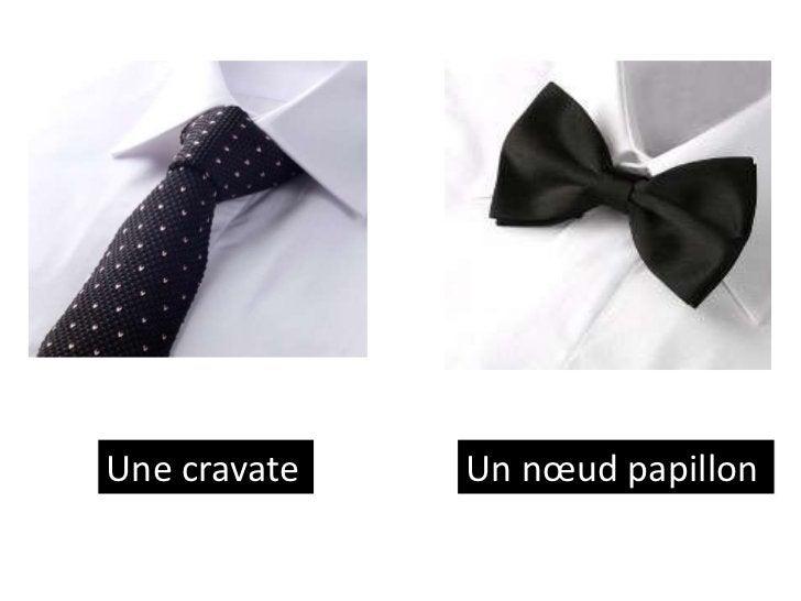 Une cravate   Un nœud papillon