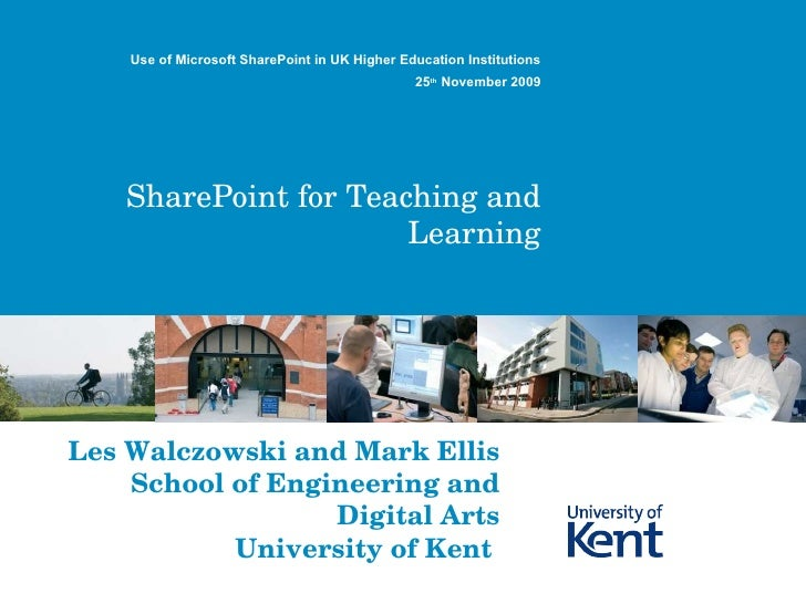 SharePoint for Teaching and Learning Use of Microsoft SharePoint in UK Higher Education Institutions 25 th  November 2009 ...
