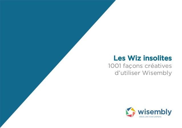Les Wiz insolites 1001 façons créatives d'utiliser Wisembly