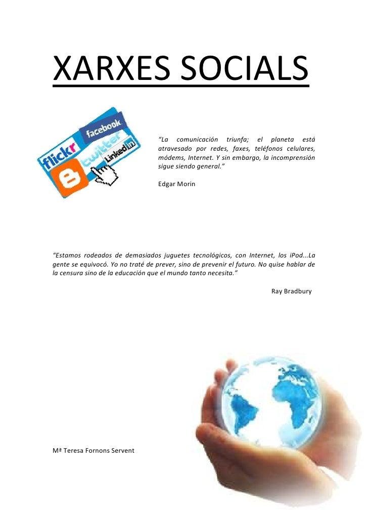"""XARXES SOCIALS                                    """"La comunicación triunfa; el planeta está                               ..."""