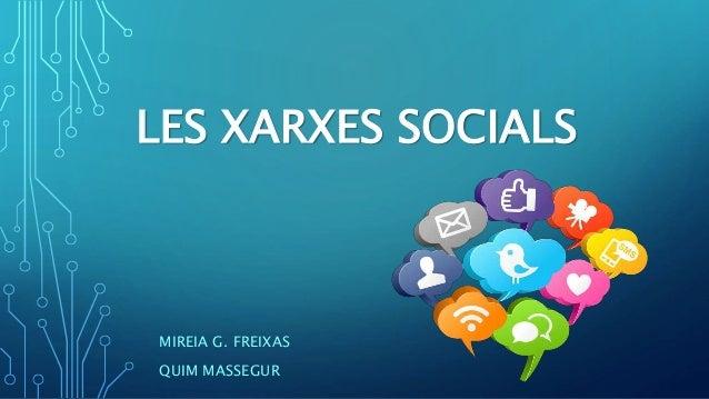 LES XARXES SOCIALS MIREIA G. FREIXAS QUIM MASSEGUR