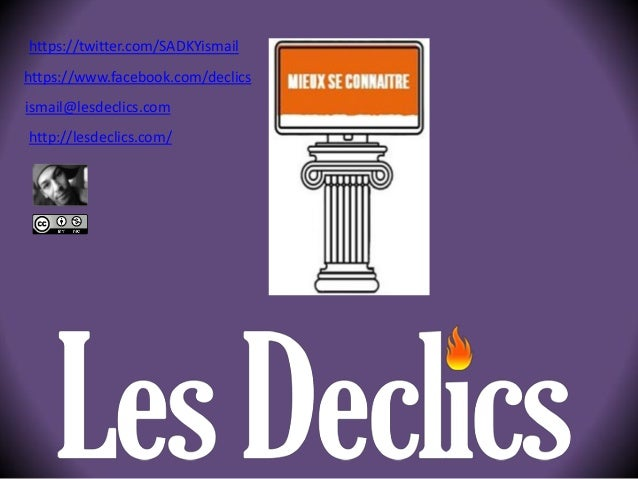 ismail@lesdeclics.com https://www.facebook.com/declics https://twitter.com/SADKYismail http://lesdeclics.com/