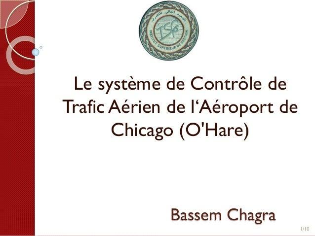 Bassem Chagra Le système de Contrôle de Trafic Aérien de l'Aéroport de Chicago (O'Hare) 1/10