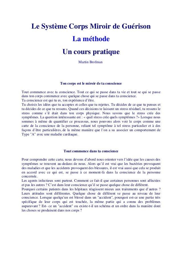 Le Système Corps Miroir de Guérison La méthode Un cours pratique Martin Brofman Ton corps est le miroir de ta conscience T...