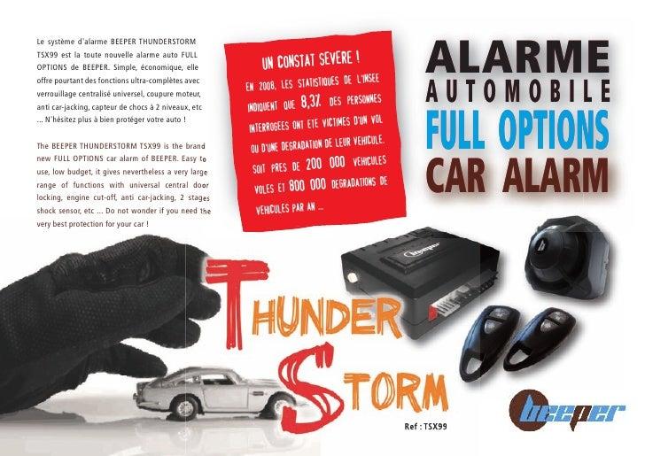 ALARME Le système d'alarme BEEPER THUNDERSTORM TSX99 est la toute nouvelle alarme auto FULL OPTIONS de BEEPER. Simple, éco...