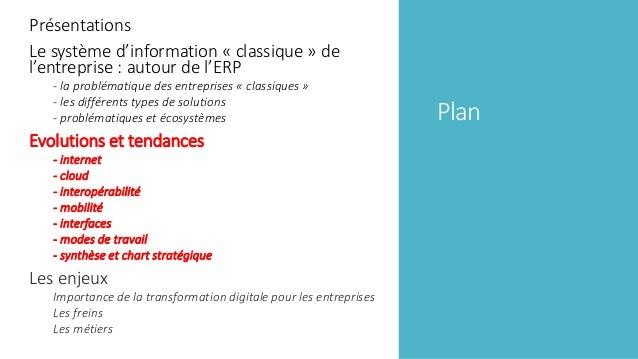 Plan Présentations Le système d'information « classique » de l'entreprise : autour de l'ERP - la problématique des entrepr...