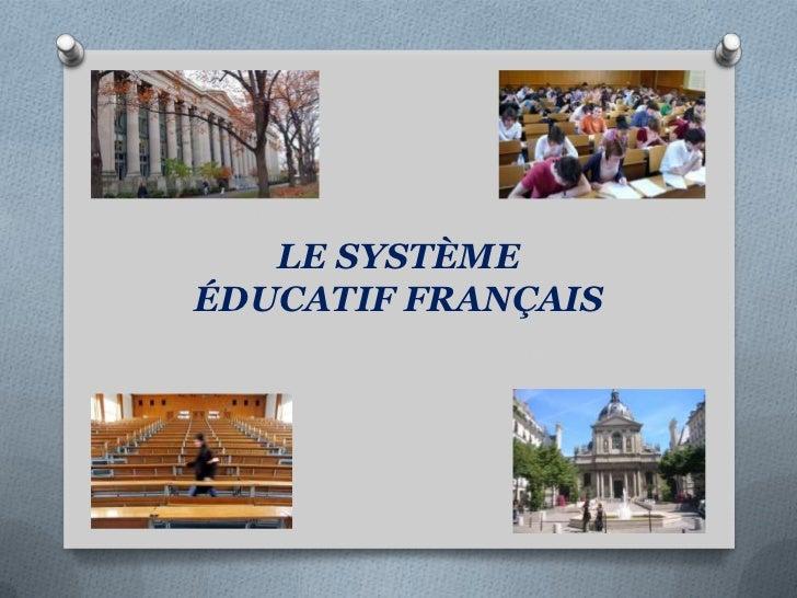 LE SYSTÈME ÉDUCATIF FRANÇAIS<br />