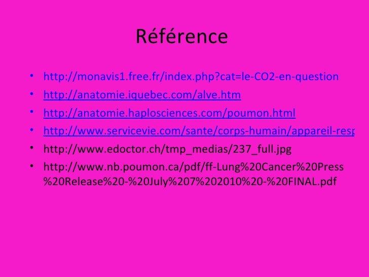 Référence  <ul><li>http://monavis1.free.fr/index.php?cat=le-CO2-en-question </li></ul><ul><li>http://anatomie.iquebec.com/...