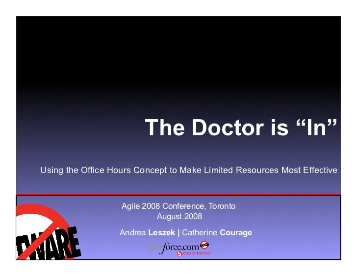 "The Doctor is ""In"" Using the Office Hours Concept to Make Limited Resources Most Effective                       Agile 200..."