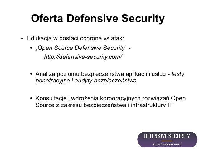"""Oferta Defensive Security – Edukacja w postaci ochrona vs atak: ● """"Open Source Defensive Security"""" - http://defensive-secu..."""