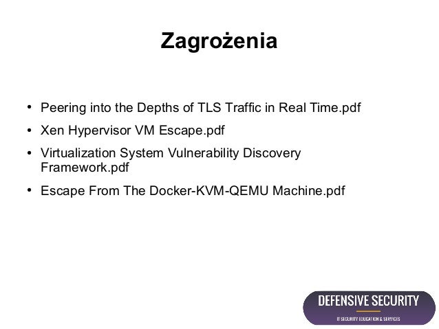 Zagrożenia ● Peering into the Depths of TLS Traffic in Real Time.pdf ● Xen Hypervisor VM Escape.pdf ● Virtualization Syste...