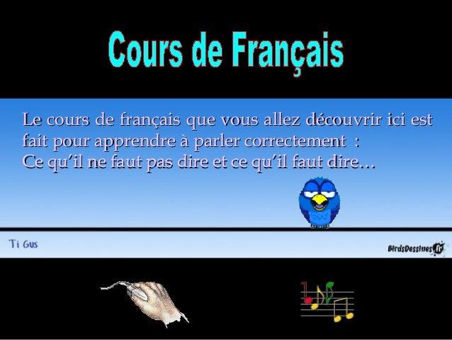 Le cours de français que vous allez découvrir ici estLe cours de français que vous allez découvrir ici est fait pour appre...