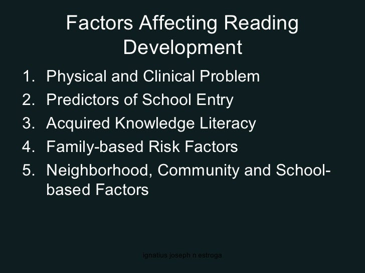 foctors affecting poor reading comprehension Poor reading skills have both physical, environmental causes  an understanding of how home environment and brain structure affect reading skill may lead to more effective reading intervention.