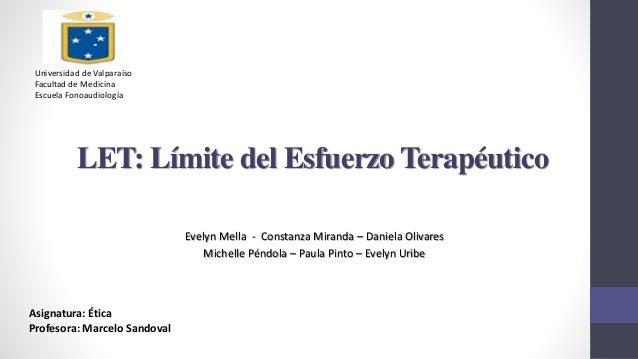 Evelyn Mella - Constanza Miranda – Daniela Olivares Michelle Péndola – Paula Pinto – Evelyn Uribe LET: Límite del Esfuerzo...