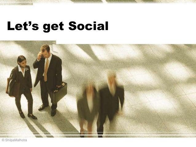 Let's get Social© ShilpaMalhotra