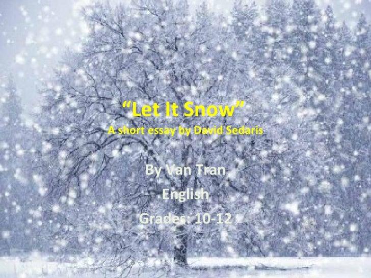 """"""" Let It Snow""""  A short essay by David Sedaris By Van Tran English Grades: 10-12"""