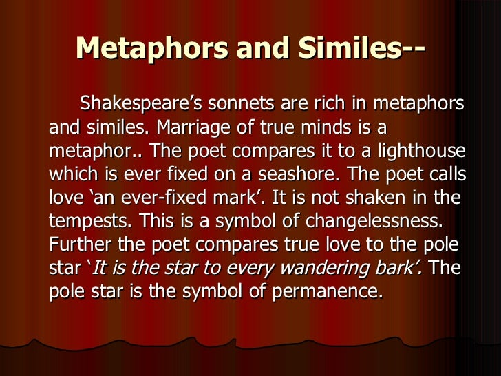 let me not to the marriage of true minds Let me not to the marriage of true minds admit impediments love is not love  which alters when it alteration finds  or bends with the remover to remove.