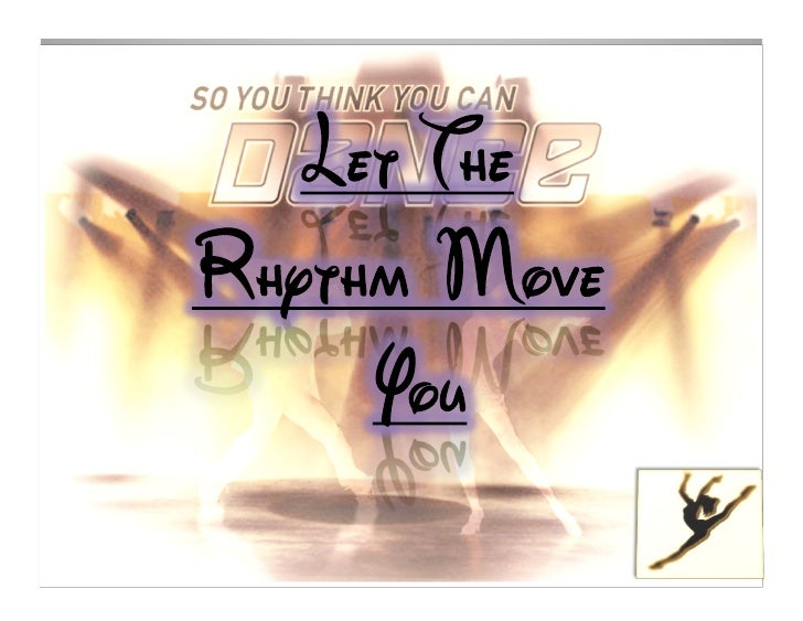 let the rhythm move you