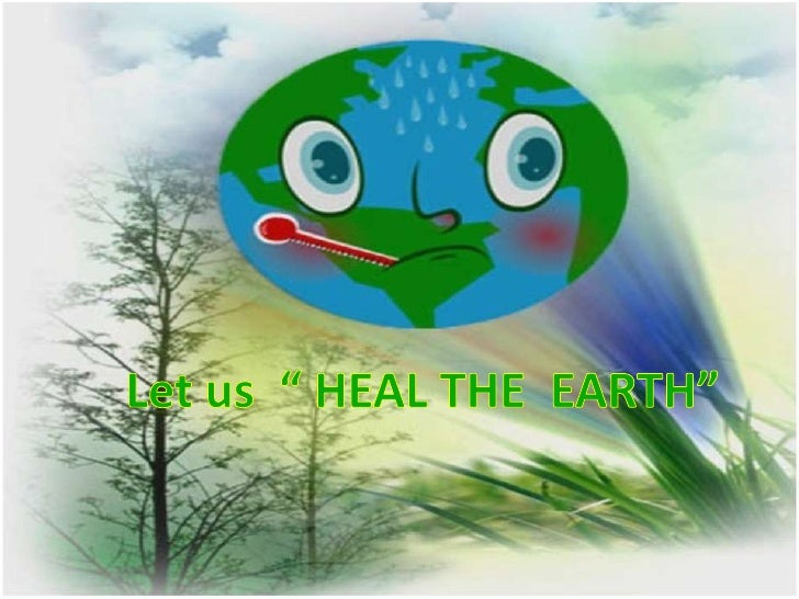 Let Us  Heal The  Earth