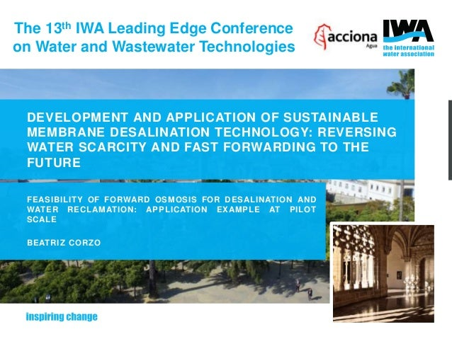 The 13th IWA Leading Edge Conference on Water and Wastewater Technologies DEVELOPMENT AND APPLICATION OF SUSTAINABLE MEMBR...