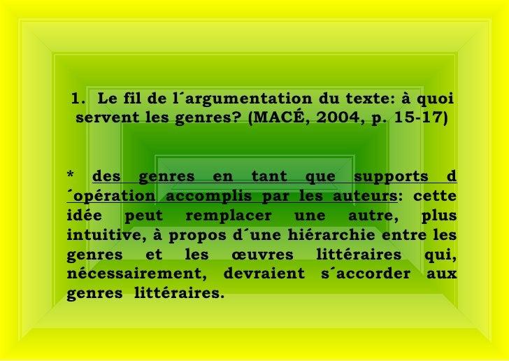 1.  Le fil de l´argumentation du texte: à quoi servent les genres? (MACÉ, 2004, p. 15-17) *  des genres en tant que suppo...