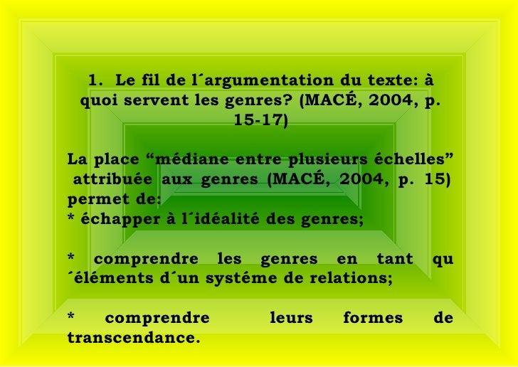 """1.  Le fil de l´argumentation du texte: à quoi servent les genres? (MACÉ, 2004, p. 15-17) La place """"médiane entre plusieu..."""