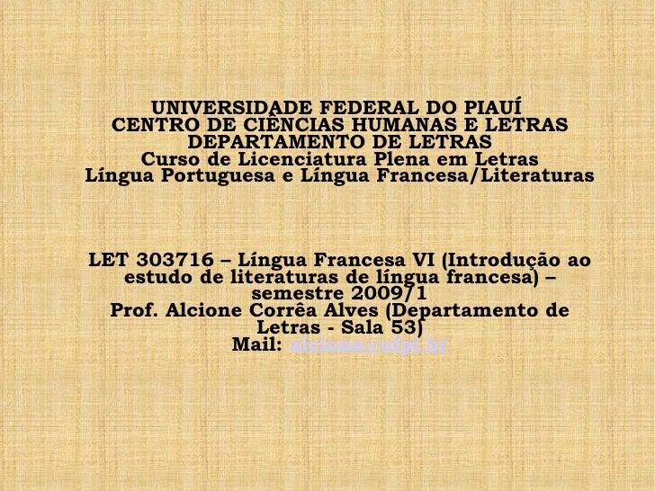 UNIVERSIDADE FEDERAL DO PIAUÍ  CENTRO DE CIÊNCIAS HUMANAS E LETRAS DEPARTAMENTO DE LETRAS Curso de Licenciatura Plena em L...