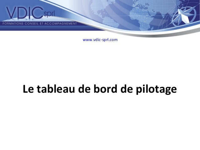 Le tableau de bord de pilotagewww.vdic-sprl.com