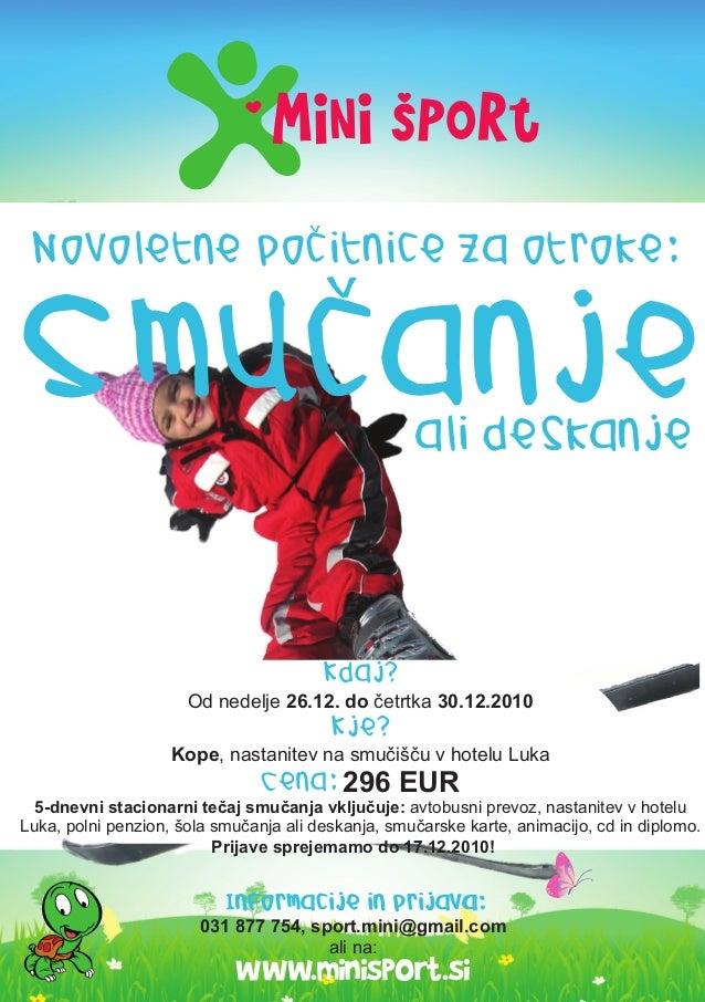Novoletne pocitnice za otroke: www.minisport.si v Informacije in prijava: 031 877 754, sport.mini@gmail.com ali na: Inform...