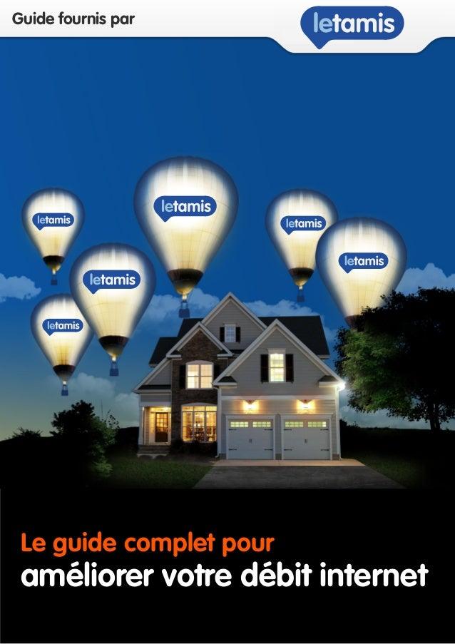 Guide fournis par  Le guide complet pour  améliorer votre débit internet