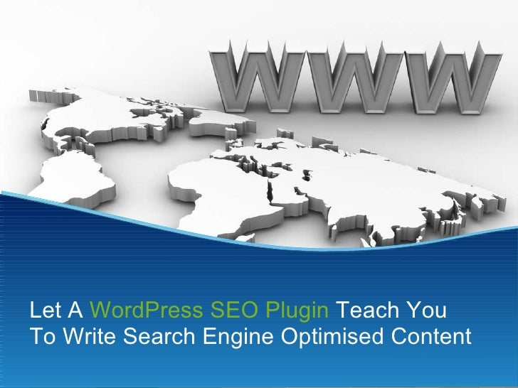 Let A  WordPress SEO Plugin  Teach You To Write Search Engine Optimised Content