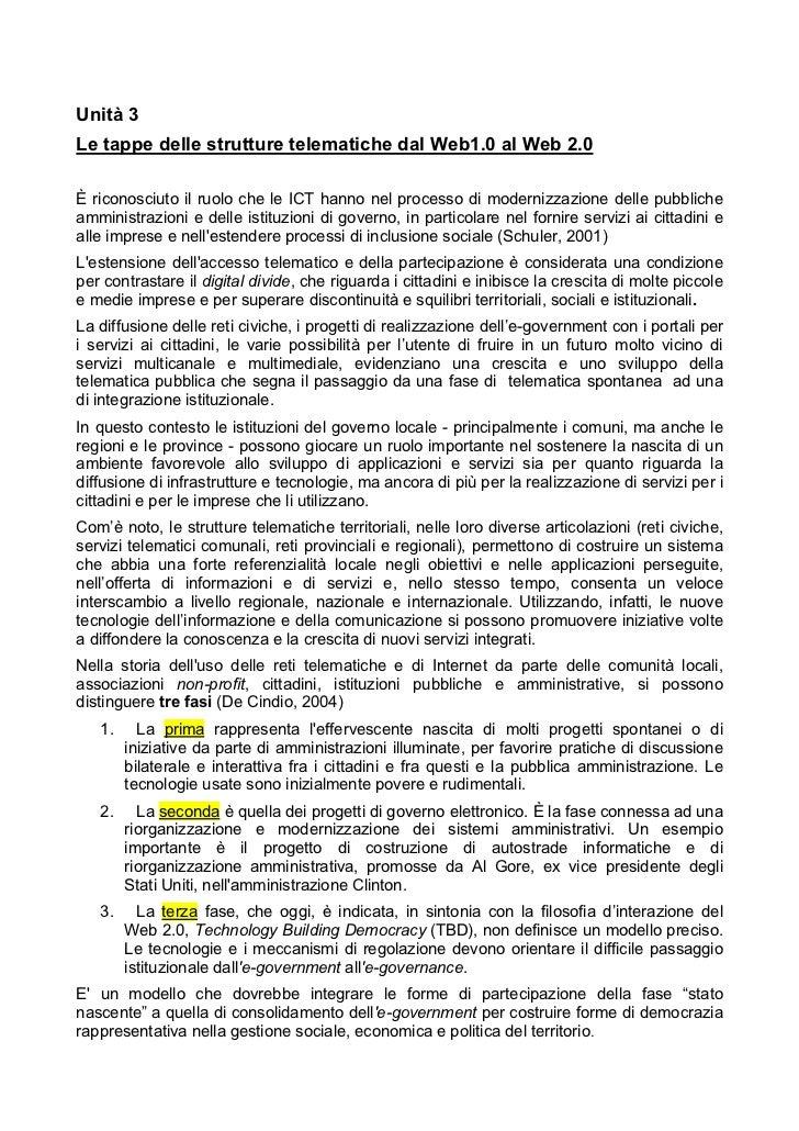 Unità 3Le tappe delle strutture telematiche dal Web1.0 al Web 2.0È riconosciuto il ruolo che le ICT hanno nel processo di ...