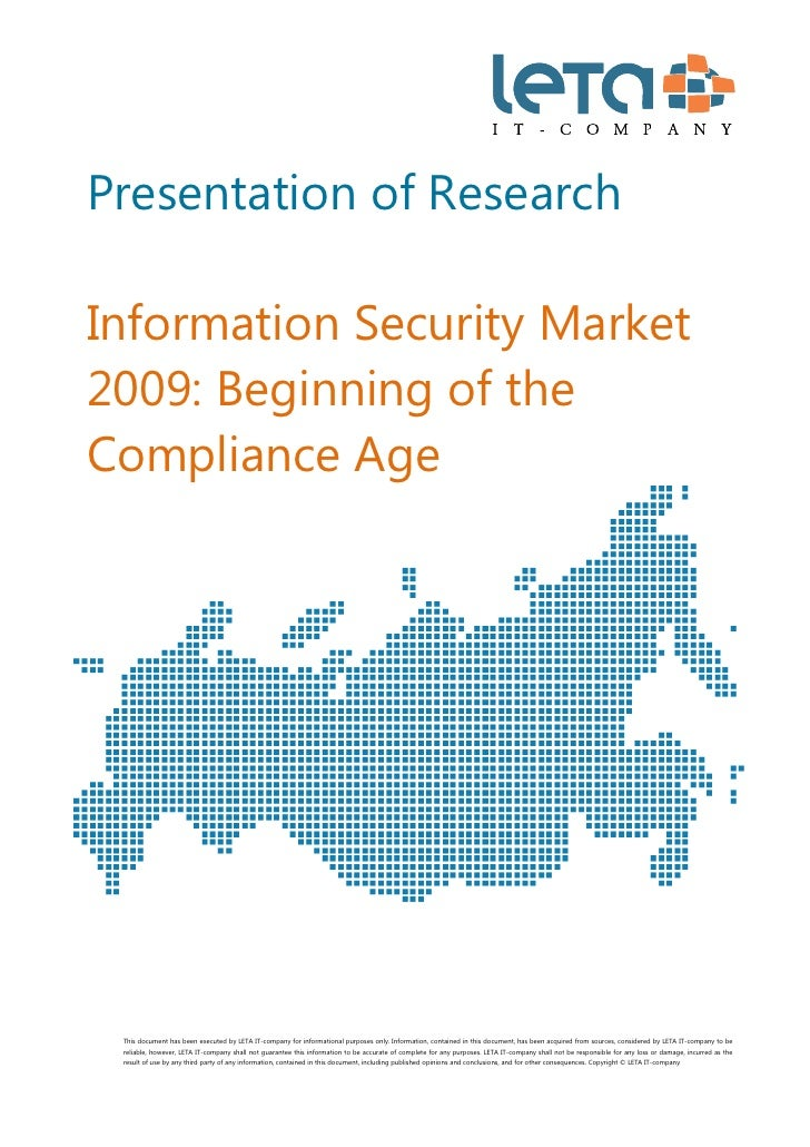 Presentation of Research  Information Security Market 2009: Beginning of the Compliance Age         This document has be...