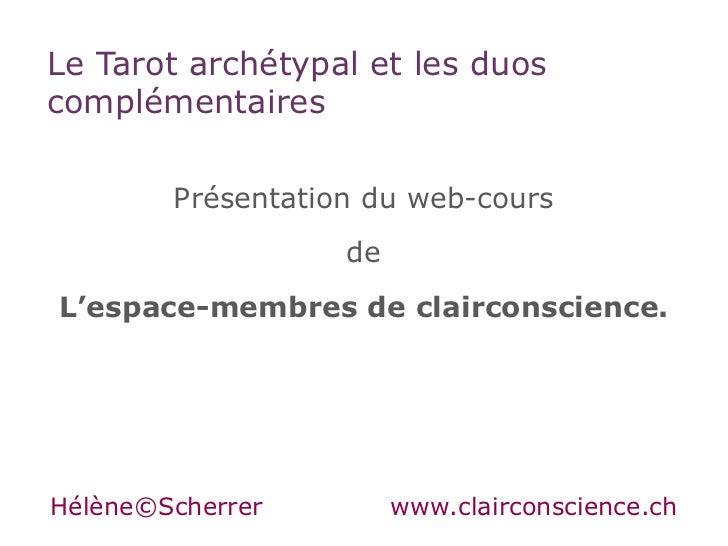 Le Tarot archétypal et les duoscomplémentaires        Présentation du web-cours                   deL'espace-membres de cl...
