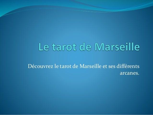 Découvrez le tarot de Marseille et ses différents arcanes.