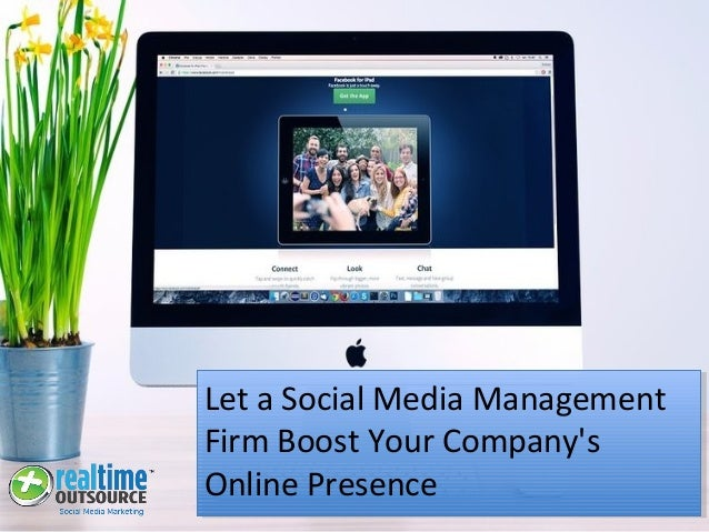 Let a Social Media Management Firm Boost Your Company's Online Presence