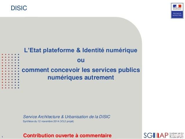 1 DISIC L'Etat plateforme & Identité numérique ou comment concevoir les services publics numériques autrement Service Arch...